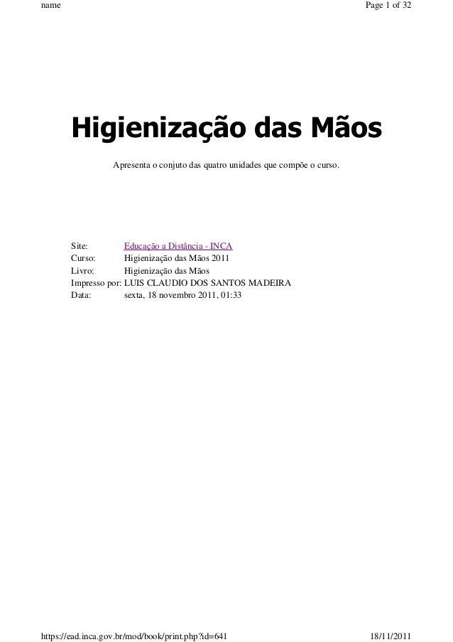 name  Page 1 of 32  Higienização das Mãos Apresenta o conjuto das quatro unidades que compõe o curso.  Site: Educação a Di...