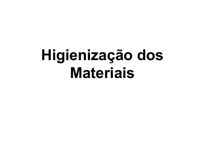Higienização dos Materiais