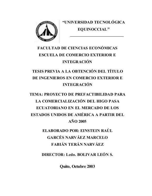 """""""UNIVERSIDAD TECNOLÓGICA EQUINOCCIAL"""" FACULTAD DE CIENCIAS ECONÓMICAS ESCUELA DE COMERCIO EXTERIOR E INTEGRACIÓN TESIS PRE..."""