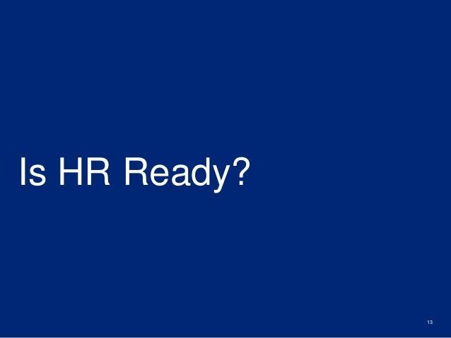 Is HR Ready?  13