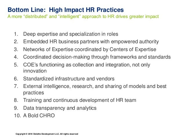 """Bottom Line: High Impact HR Practices  A more """"distributed"""" and """"intelligent"""" approach to HR drives greater impact  1. Dee..."""