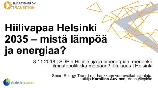 Hiilivapaa Helsinki 2035 – mistä lämpöä ja energiaa? 8.11.2018 | SDP:n Hiilinieluja ja bioenergiaa: meneekö ilmastopolitii...