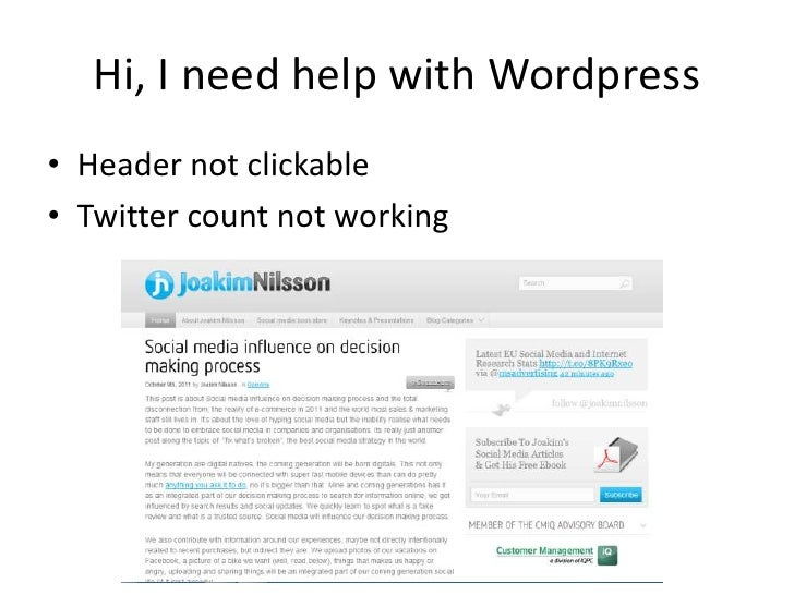 Hi, I need help with Wordpress<br />Header not clickable<br />Twitter count not working<br />