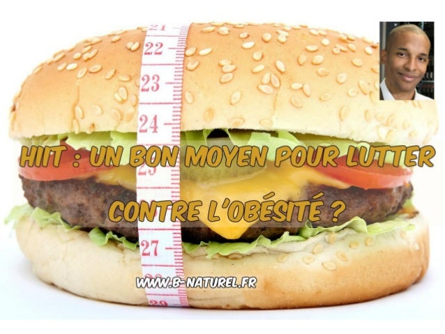 HIIT: un bon moyen de lutter contre l'obésité ! www.b-naturel.fr BIENVENUE !!!