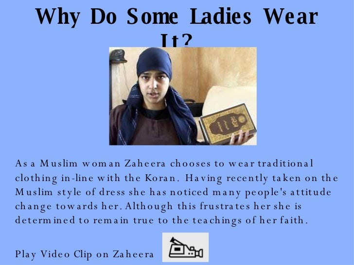 Why do the woman Muslims' wear veils?