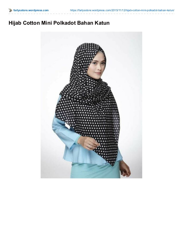 farlysstore.wordpress.com https://farlysstore.wordpress.com/2015/11/12/hijab-cotton-mini-polkadot-bahan-katun/ Hijab Cotto...