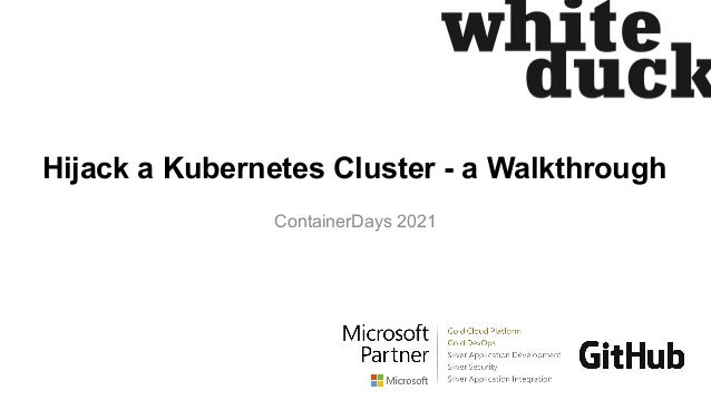 Hijack a Kubernetes Cluster - a Walkthrough ContainerDays 2021
