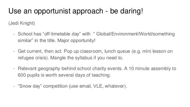 """Use an opportunist approach - be daring! (Jedi Knight) - School has """"off-timetable day"""" with """" Global/Environment/World/so..."""