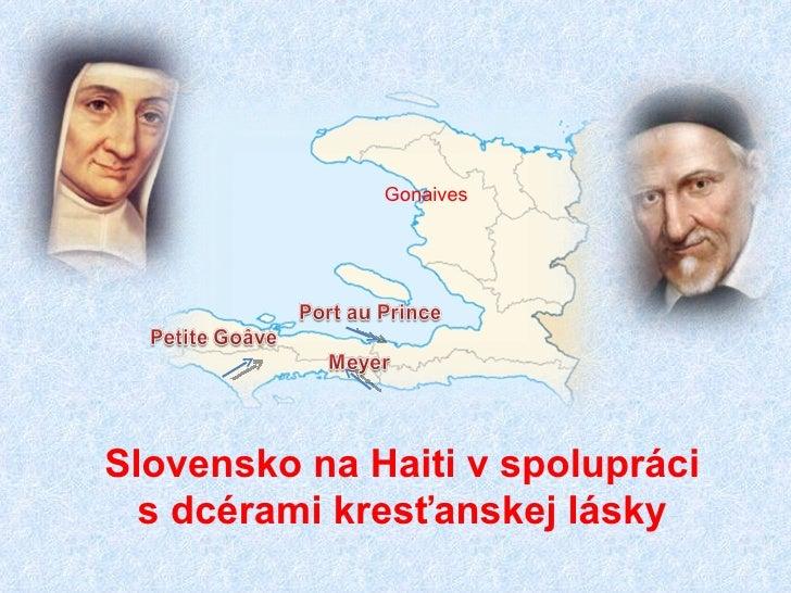 Gonaives Slovensko na Haiti v spolupráci s dcérami kresťanskej lásky