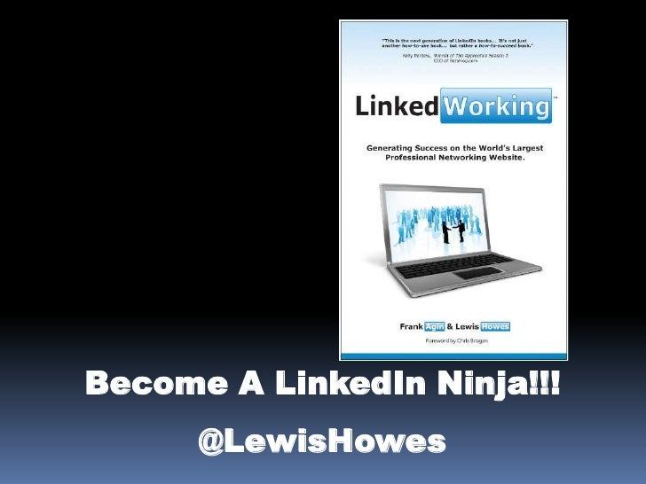 QuickTime™ and a           decompressor   are needed to see this picture.Become A LinkedIn Ninja!!!                @LewisH...