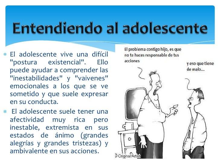 """El adolescente vive una difícil""""postura existencial"""". Ellopuede ayudar a comprender las""""inestabilidades"""" y """"vaivenes""""emoci..."""