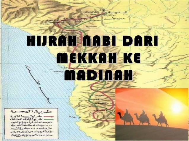HIJRAH NABI DARI    MEKKAH KE     MADINAH
