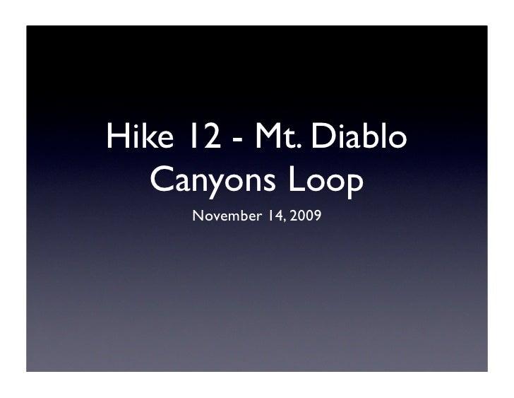Hike 12 - Mt. Diablo    Canyons Loop      November 14, 2009