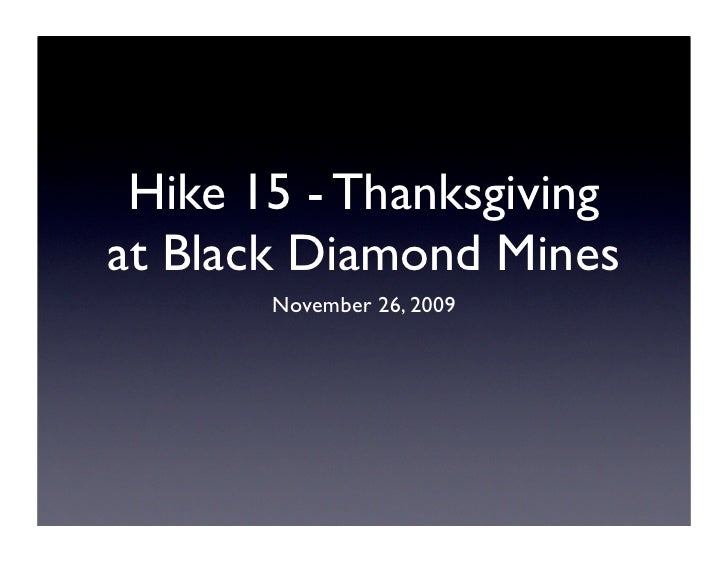 Hike 15 - Thanksgiving at Black Diamond Mines        November 26, 2009
