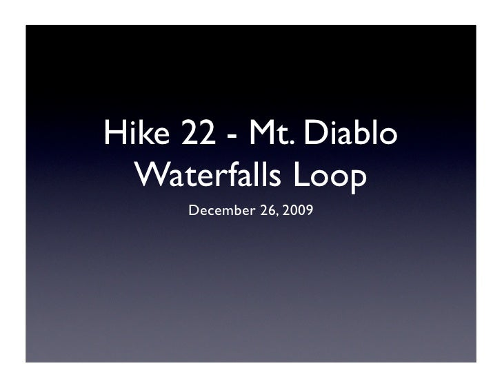 Hike 22 - Mt. Diablo   Waterfalls Loop      December 26, 2009