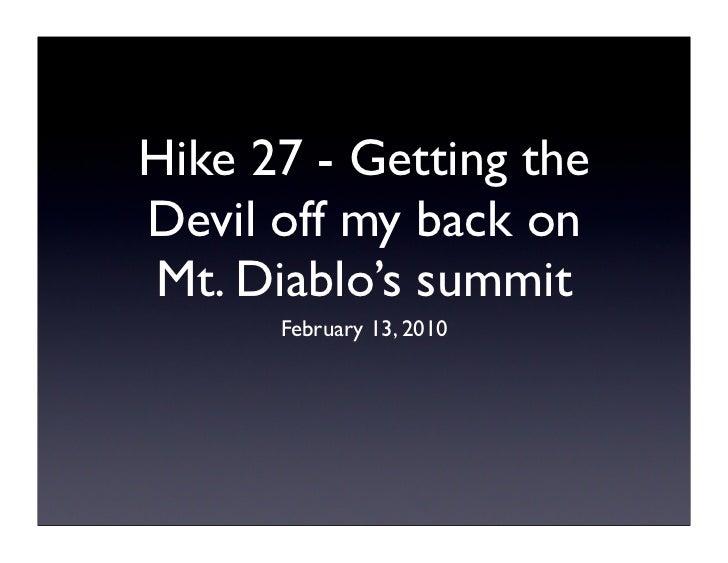 Hike 27 - Getting the Devil off my back on Mt. Diablo's summit       February 13, 2010