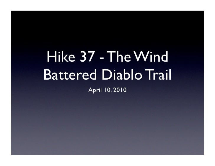 Hike 37 - The Wind Battered Diablo Trail        April 10, 2010