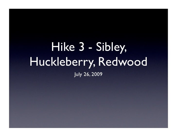 Hike 3 - Sibley, Huckleberry, Redwood        July 26, 2009
