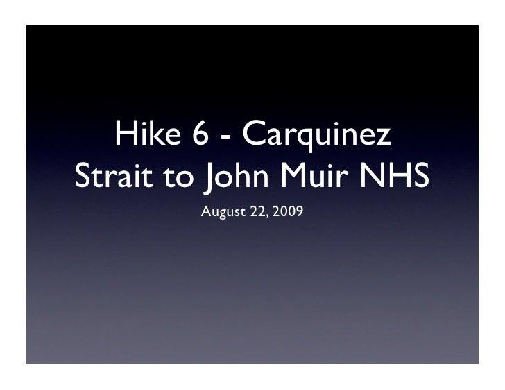 Hike 6 Carquinez Strait to John Muir NHS