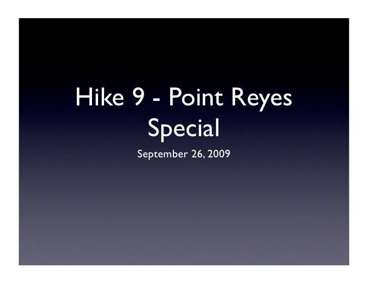 Hike 9 - Point Reyes       Special      September 26, 2009