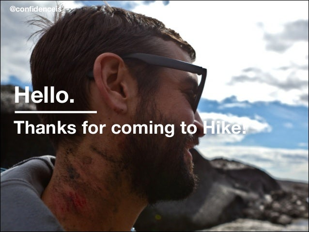 #HikeCon@confidenceis_ Hello. Thanks for coming to Hike!