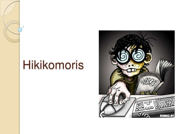 Hikikomoris<br />