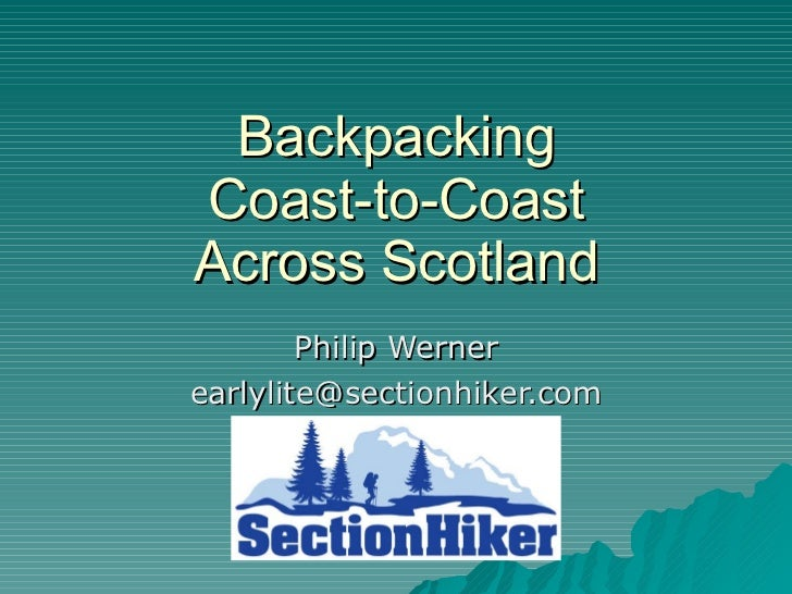 Backpacking Coast-to-Coast Across Scotland Philip Werner [email_address]