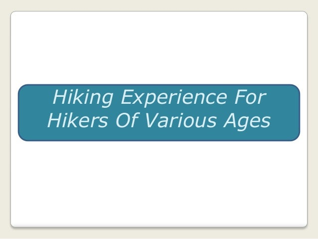 Hiking Experience For Hikers Of Various Ages