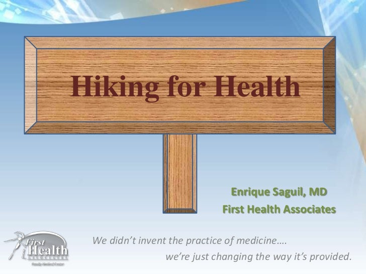 Hiking for Health                                Enrique Saguil, MD                              First Health Associates W...
