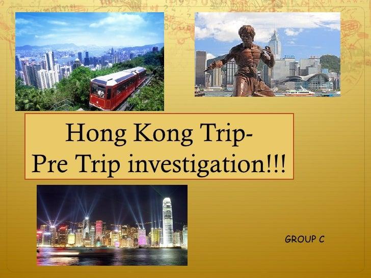 Hong Kong Trip-Pre Trip investigation!!!                        GROUP C