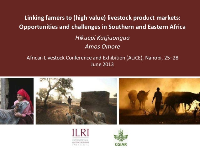 Linking famers to (high value) livestock product markets: Opportunities and challenges in Southern and Eastern Africa Hiku...