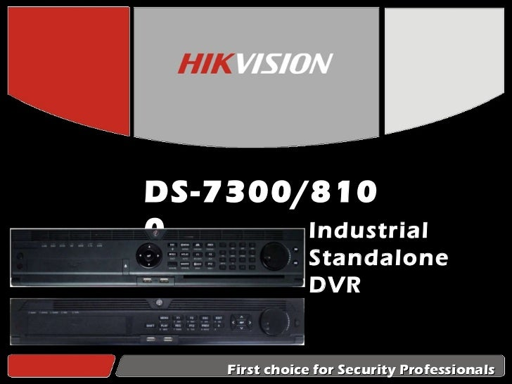 DS-7300/8100 Industrial Standalone DVR First choice for Security Professionals