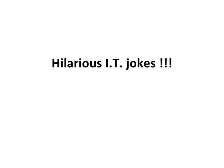 Hilarious I.T. jokes !!!