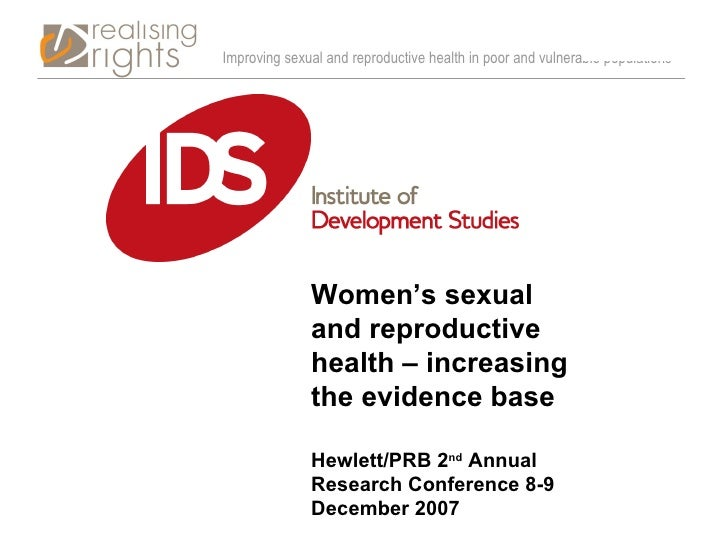 Women's sexual and reproductive health – increasing the evidence base Hewlett/PRB 2 nd  Annual Research Conference 8-9 Dec...