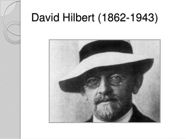 david hilbert David hilbert (königsberg, prussia, 23 january 1862 –göttingen, germany, 14 february 1943) was a german mathematician, logician, and philosopher of mathematics he is widely considered to be.