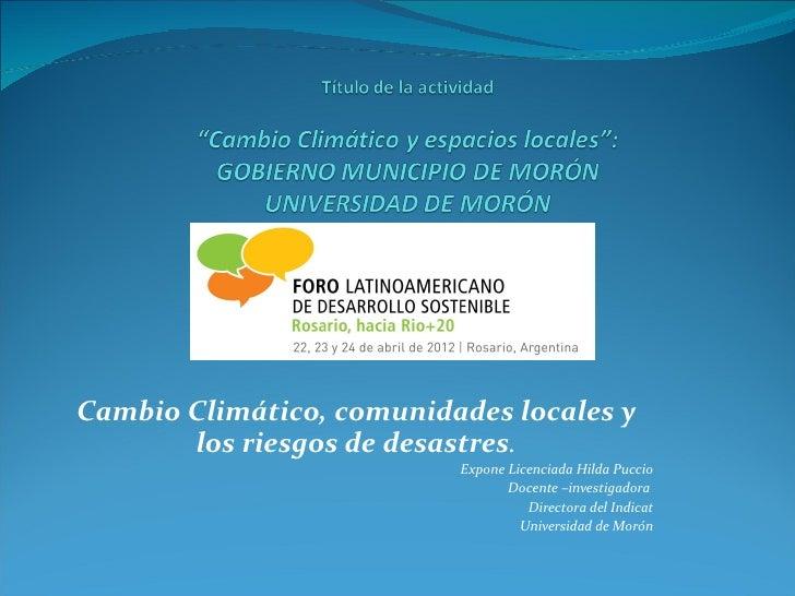 Cambio Climático, comunidades locales y       los riesgos de desastres.                          Expone Licenciada Hilda P...