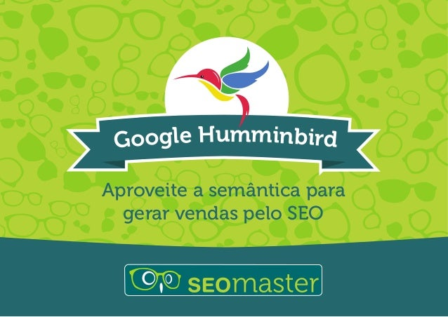 Google Humminbird Aproveite a semântica para gerar vendas pelo SEO