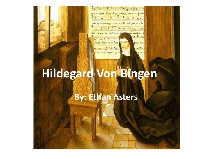 Hildegard Von Bingen     By: Ethan Asters