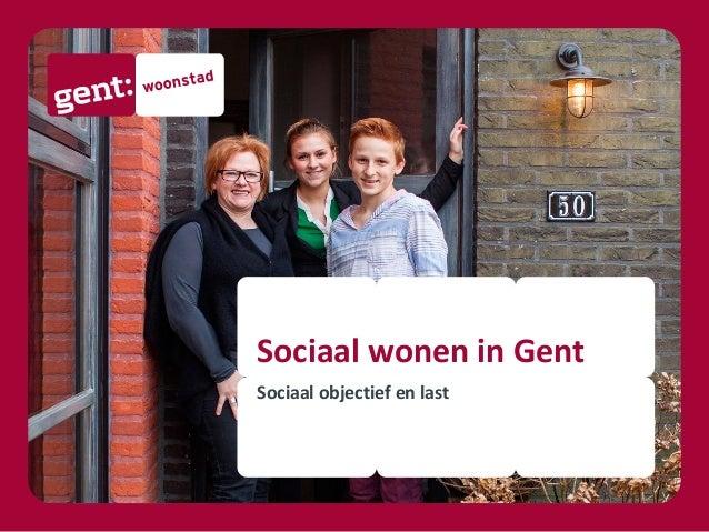 Sociaal wonen in Gent Sociaal objectief en last