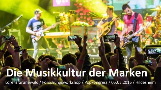 09.02.16 Grünewald,HMKWBerlin,Popkongress2016Workshop DieMusikkulturderMarken LorenzGrünewald/Forschungswork...