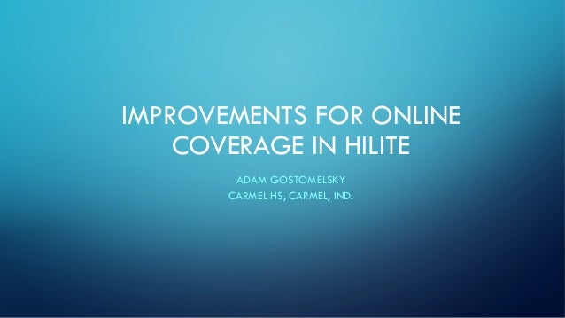 IMPROVEMENTS FOR ONLINE COVERAGE IN HILITE ADAM GOSTOMELSKY CARMEL HS, CARMEL, IND.