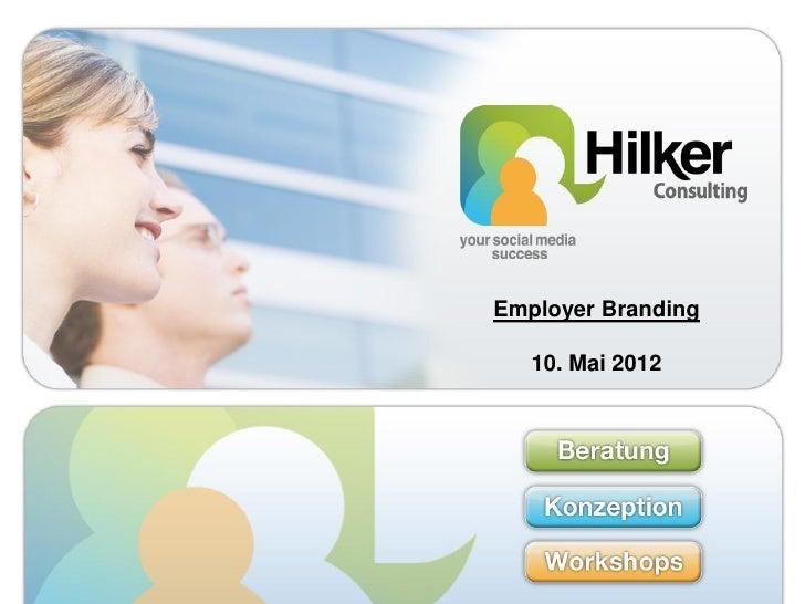 Employer Branding   10. Mai 2012                    1 1