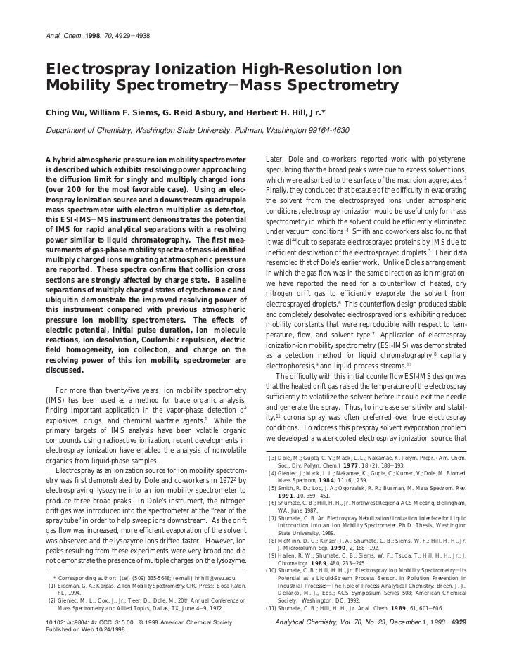 Anal. Chem. 1998, 70, 4929-4938Electrospray Ionization High-Resolution IonMobility Spectrometry-Mass SpectrometryChing Wu,...
