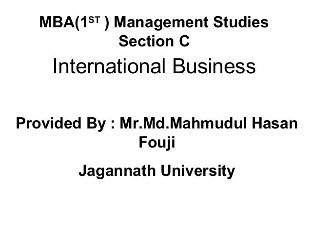 Fourth Edition MBA(1ST ) Management Studies Section C International Business Provided By : Mr.Md.Mahmudul Hasan Fouji Jaga...