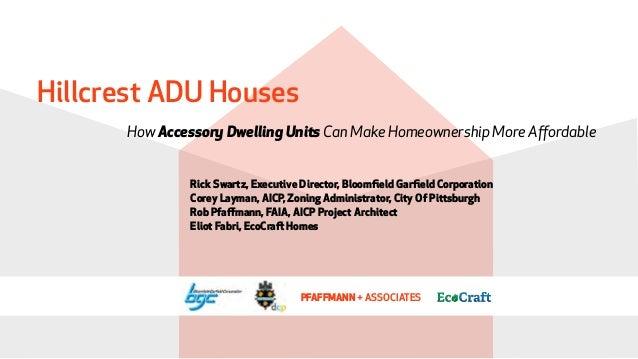 How Accessory Dwelling Units Can Make Homeownership More Affordable Hillcrest ADU Houses PFAFFMANN + ASSOCIATES Rick Swartz...