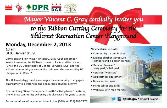 Mayor Vincent C. Gray cordially invites you to the Ribbon Cutting Ceremony for the Hillcrest Recreation Center Playground ...