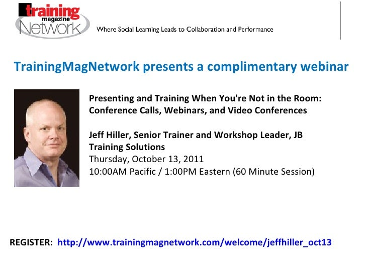 TrainingMagNetwork presents a complimentary webinar Presenting and Training When You're Not in the Room: Conference Calls,...