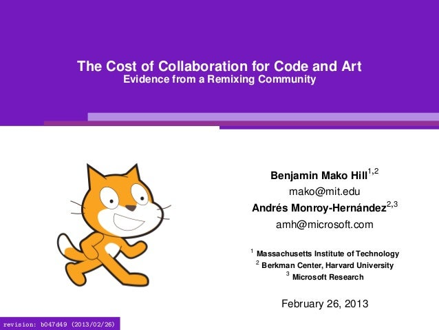 The Cost of Collaboration for Code and Art                                 Evidence from a Remixing Community             ...