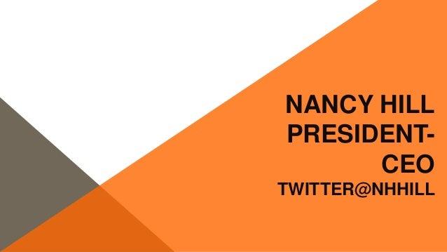 NANCY HILLPRESIDENT-      CEOTWITTER@NHHILL