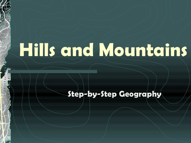Hills and Mountains Step-by-Step Geography